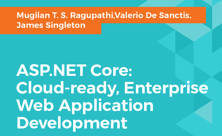 ASP.NET Core: Cloud-ready, Enterprise Web Application Development - The Book
