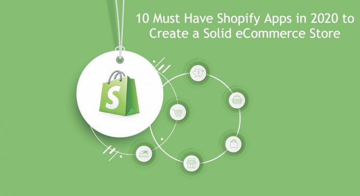 10 Must Have Shopify Apps in 2020 to Create a Solid Ecommerce Store